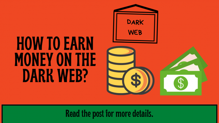 how to earn money on the dark web blog post on darkweb24.net